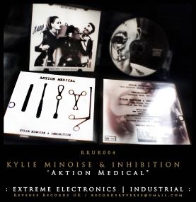 "RRUK004   INHIBITION & KYLIE MINOISE – ""Aktion Medical""   Mini CD   Ltd Edition"