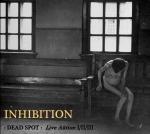 """INHIBITION – """"Dead Spot""""  (Live Aktion #I/II/II) [RRUK007]"""