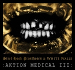 "STEEL HOOK PROSTHESES & WHITE WALLS - ""Aktion Medical III"" [RRUK026] CLICK TO VIEW -->"